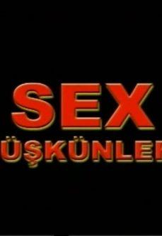 Sex Düşkünleri Türk Filmi izle